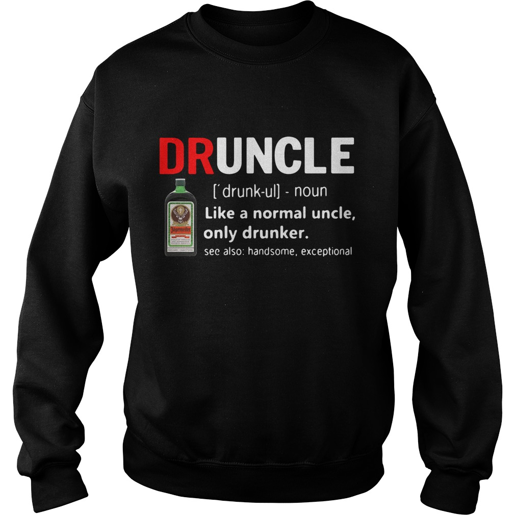 Druncle Jagermeister Definition Meaning Like A Normal Uncle Only Drunker Sweater