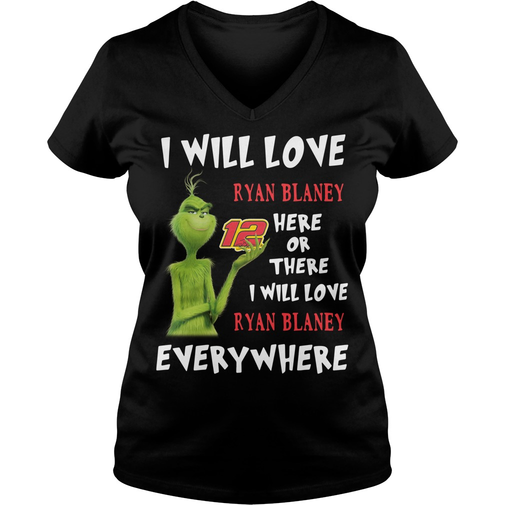 Grinch I Will Love Ryan Blaney 12 Here Or There Or Everywhere V-neck T-shirt