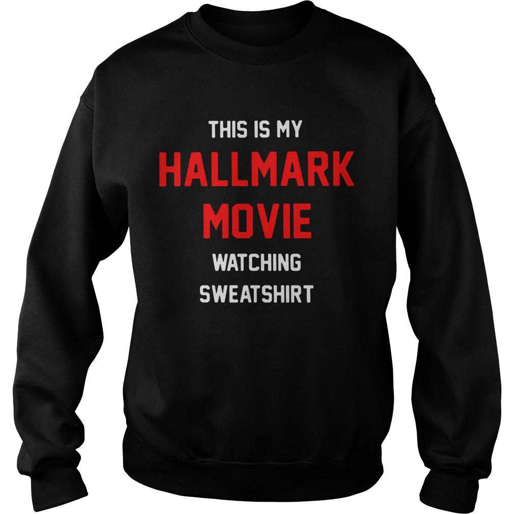 This Is My Hallmark Movie Watching Sweatshirt Sweater
