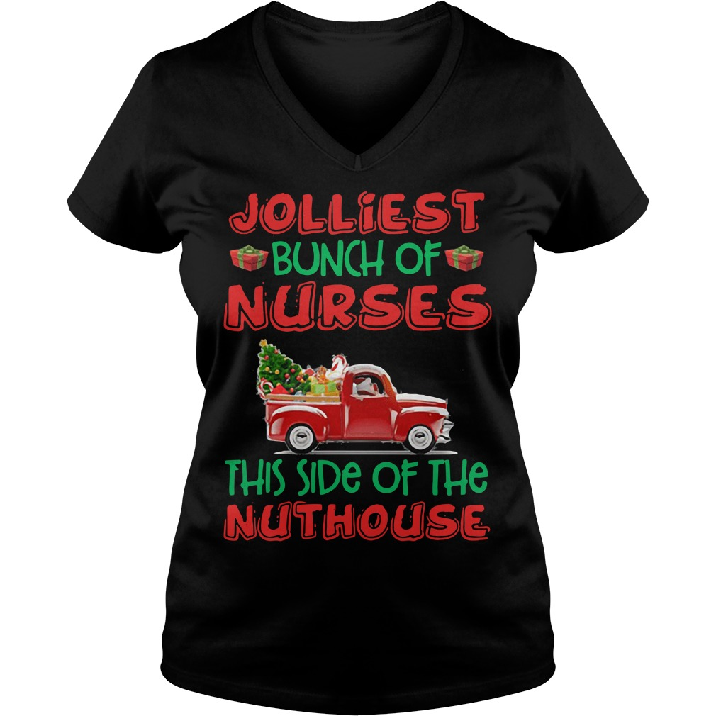 Jolliest Bunch Of Nurses This Side Of The Nuthouse Jolliest Bunch Of Nurses This Side Of The Nuthouse V-neck T-shirt
