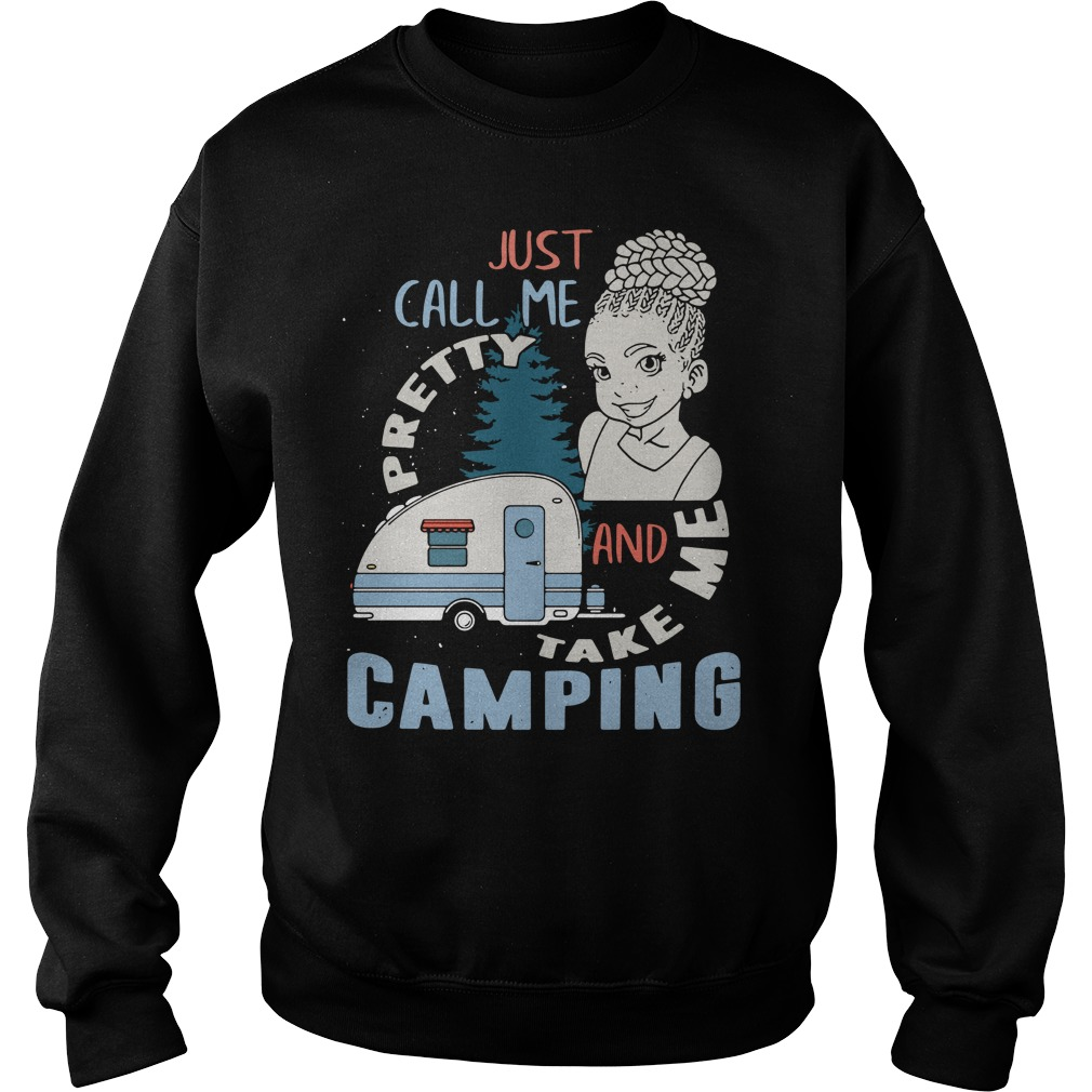 Just Call Me Pretty And Take Me Camping Sweater