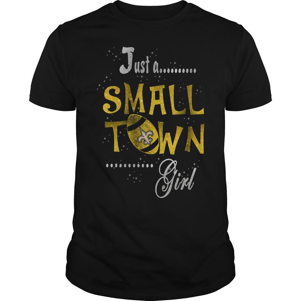 New Orleans Saints Just A Small Town Girl Guys Shirt