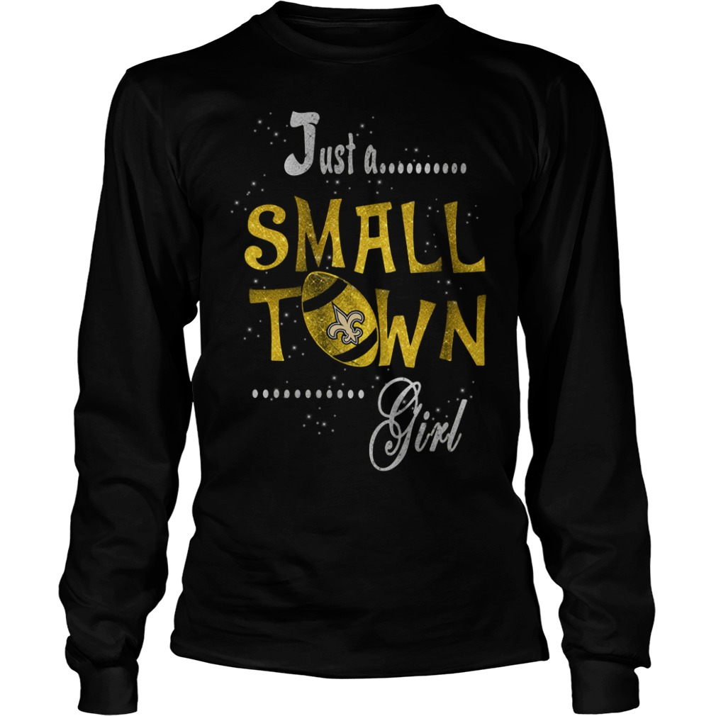 New Orleans Saints Just A Small Town Girl Longsleeve tee