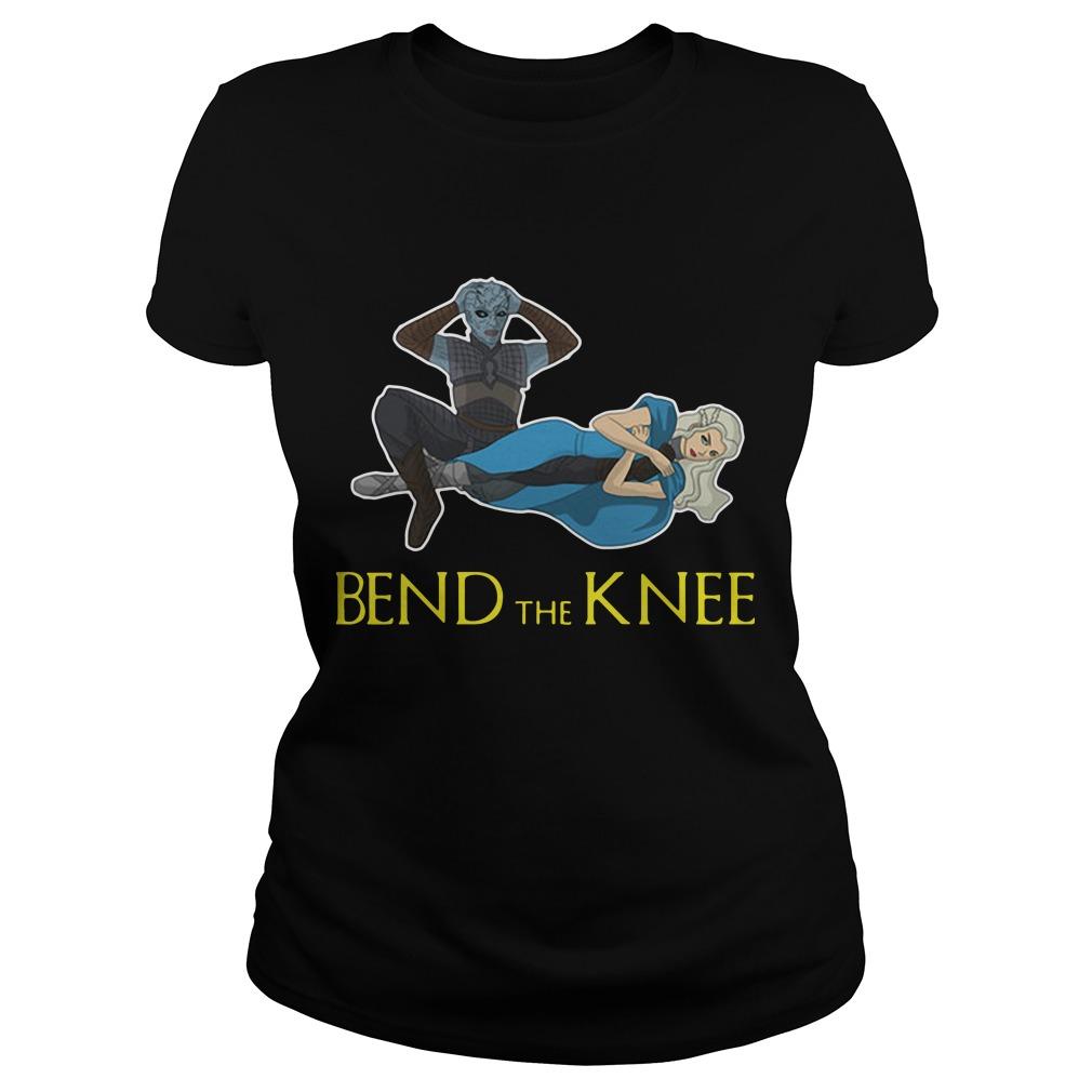 Night King Daenerys Targaryen Bend The Knee Ladies Tee