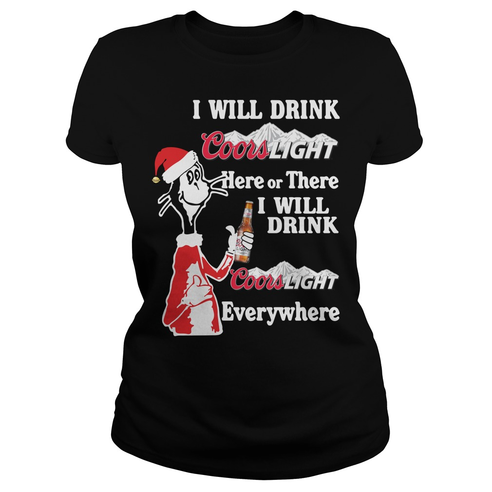 Santa Dr Seuss I Will Drink Coors Light Here Or There Or Everywhere Ladies Tee