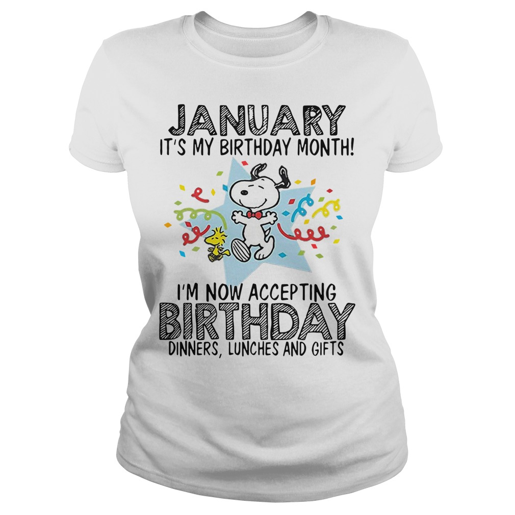 Snoopy January It's My Birthday Month I'm Now Accepting Ladies Tee