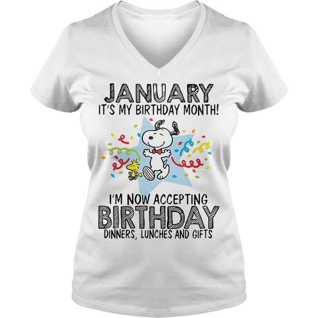Snoopy January It's My Birthday Month I'm Now Accepting V-neck T-shirt