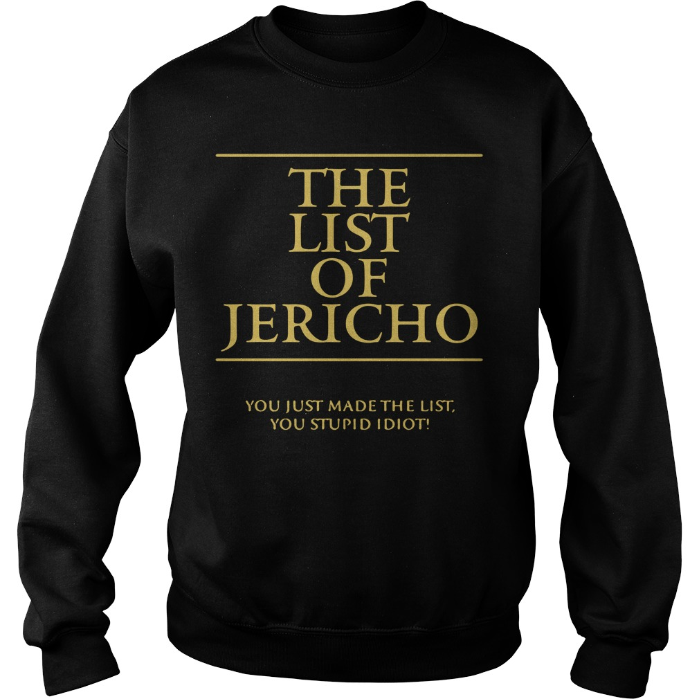 The List Of Jericho You Just Made The List You Stupid Idiot Sweater