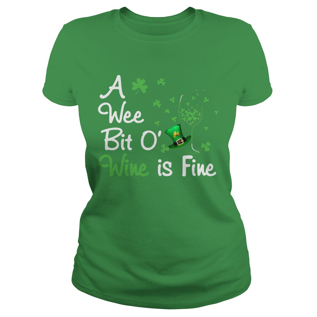 Irish A Wee Bit O' Wine Is Fine Ladies Tee