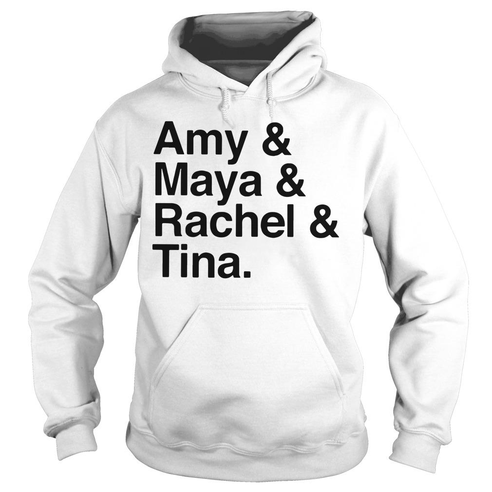 Amy And Maya And Rachel And Tina Hoodie
