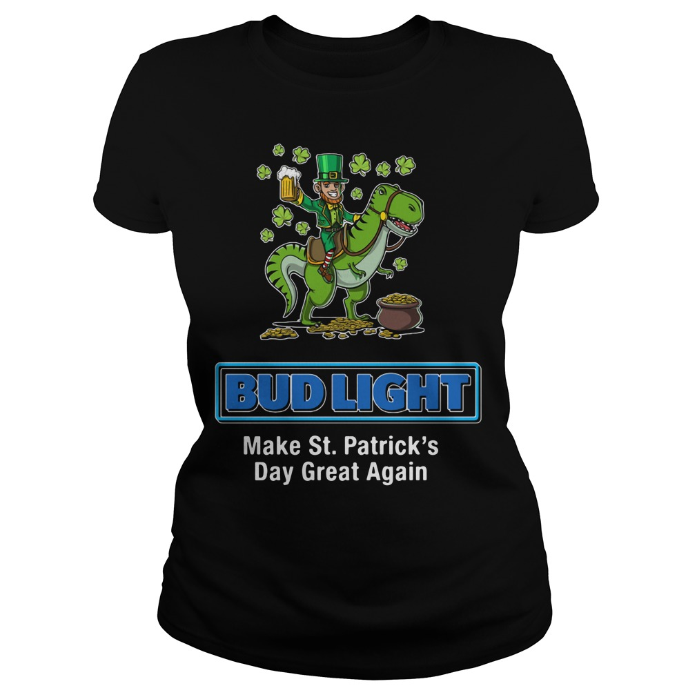 Bud Light Make St. Patrick's Day Great Again Ladies Tee