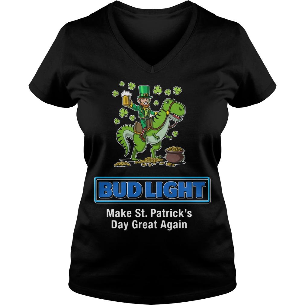 Bud Light Make St. Patrick's Day Great Again V-neck t-shirt