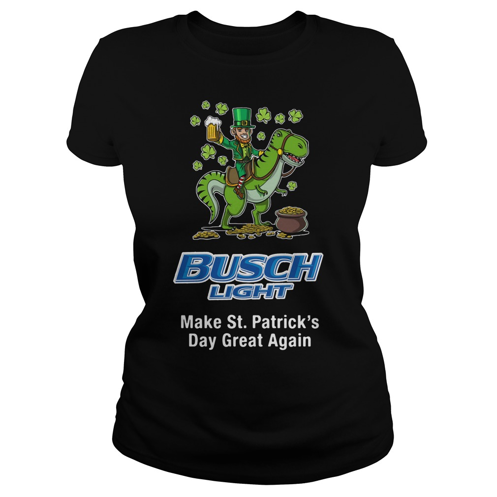 Busch Light Make St. Patrick's Day Great Again Ladies Tee