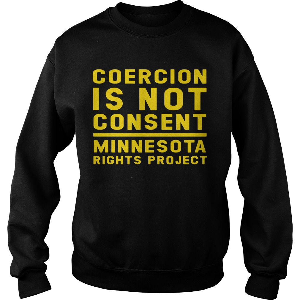 Coercion Is Not Consent Minnesota Rights Project Sweater