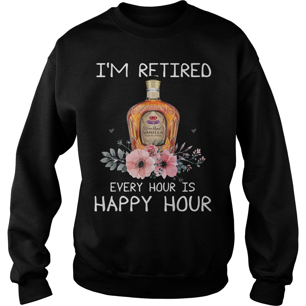 Crown Royal I'm Retired Every Hour Is Happy Hour Sweater