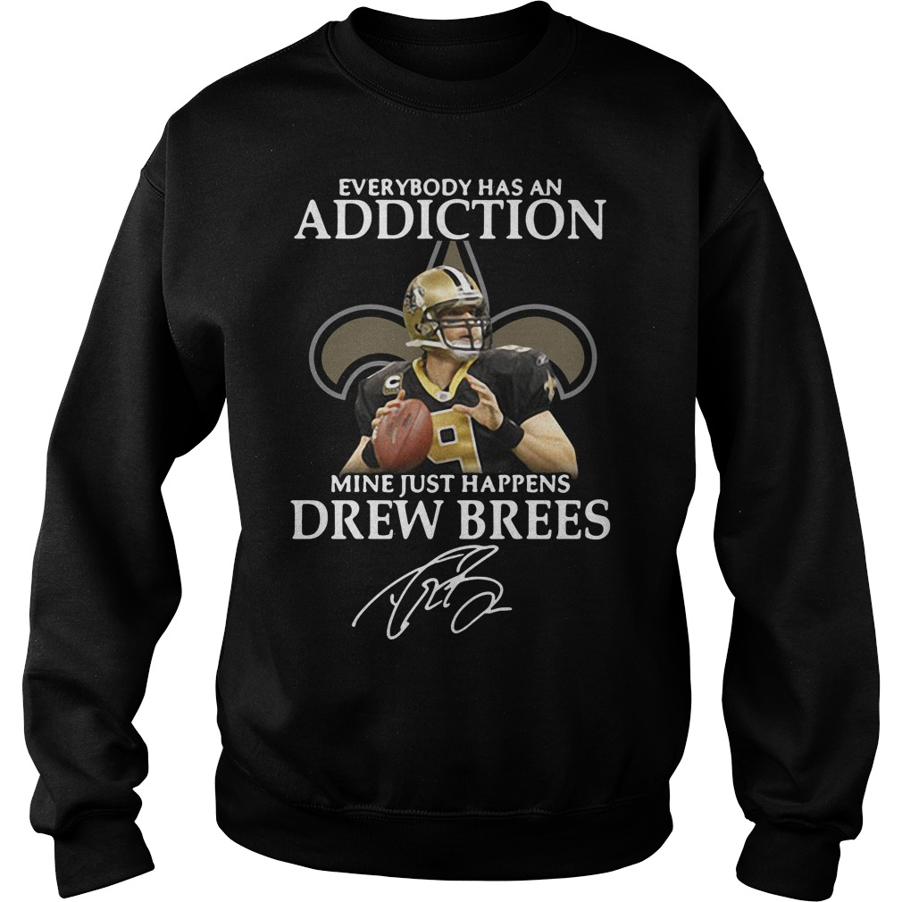 Everybody Has An Addiction Mine Just Happens Drew Brees Sweater
