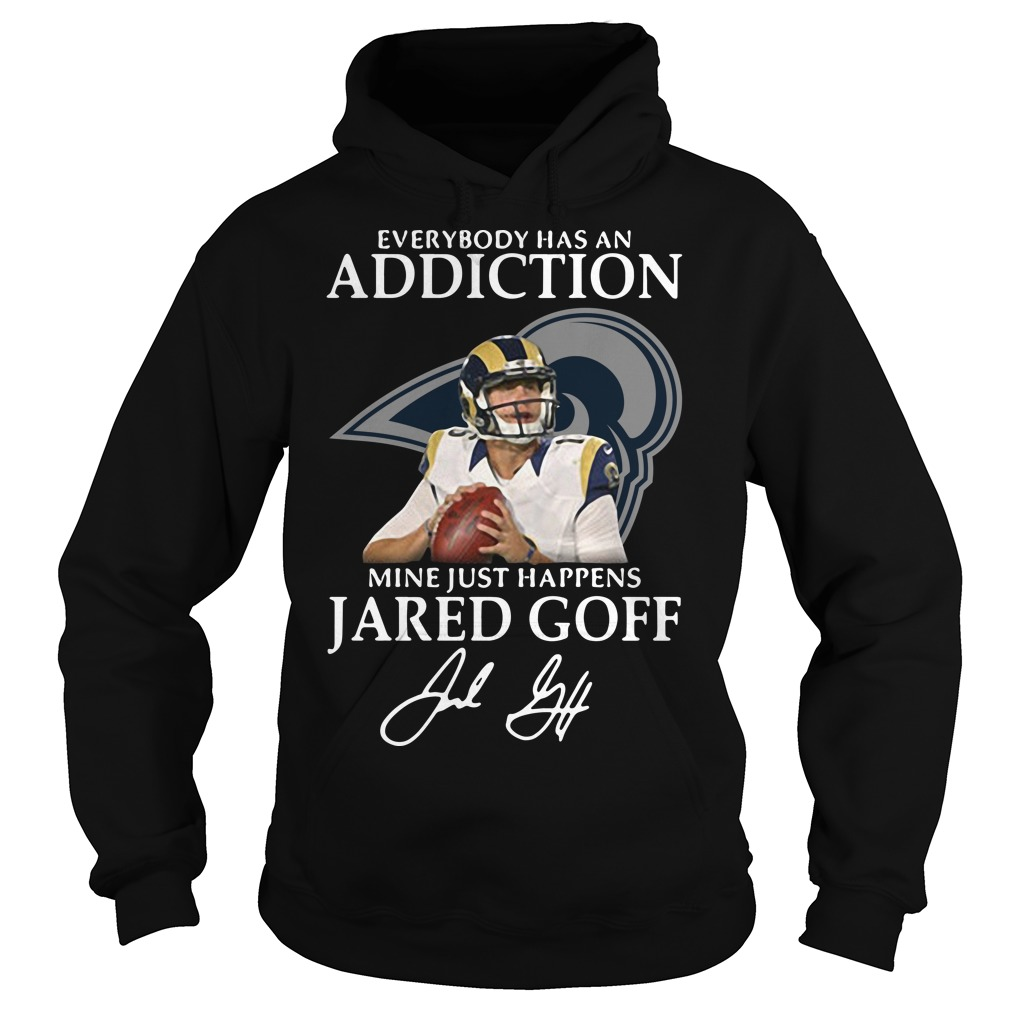 Everybody Has An Addiction Mine Just Happens Jared Goff Hoodie