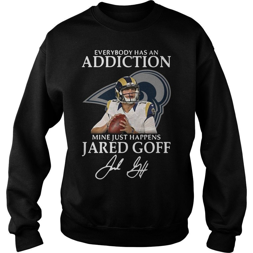 Everybody Has An Addiction Mine Just Happens Jared Goff Sweater