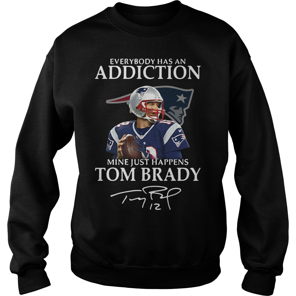 Everybody Has An Addiction Mine Just Happens Tom Brady Sweater