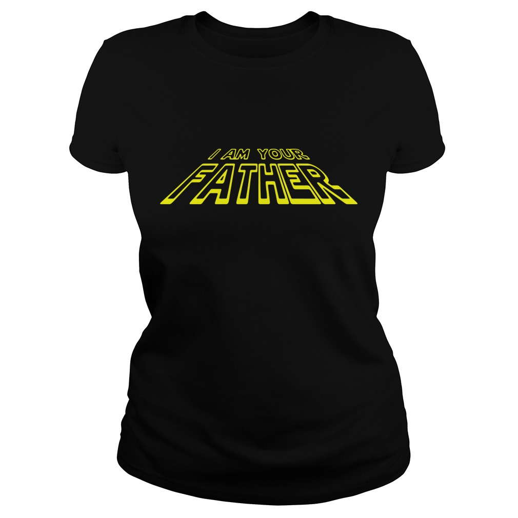 I Am Your Father Star Wars Ladies Tee