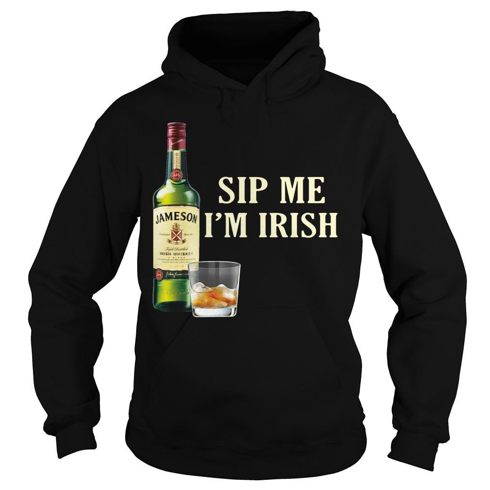 Jameson Sip Me I'm Irish Hoodie