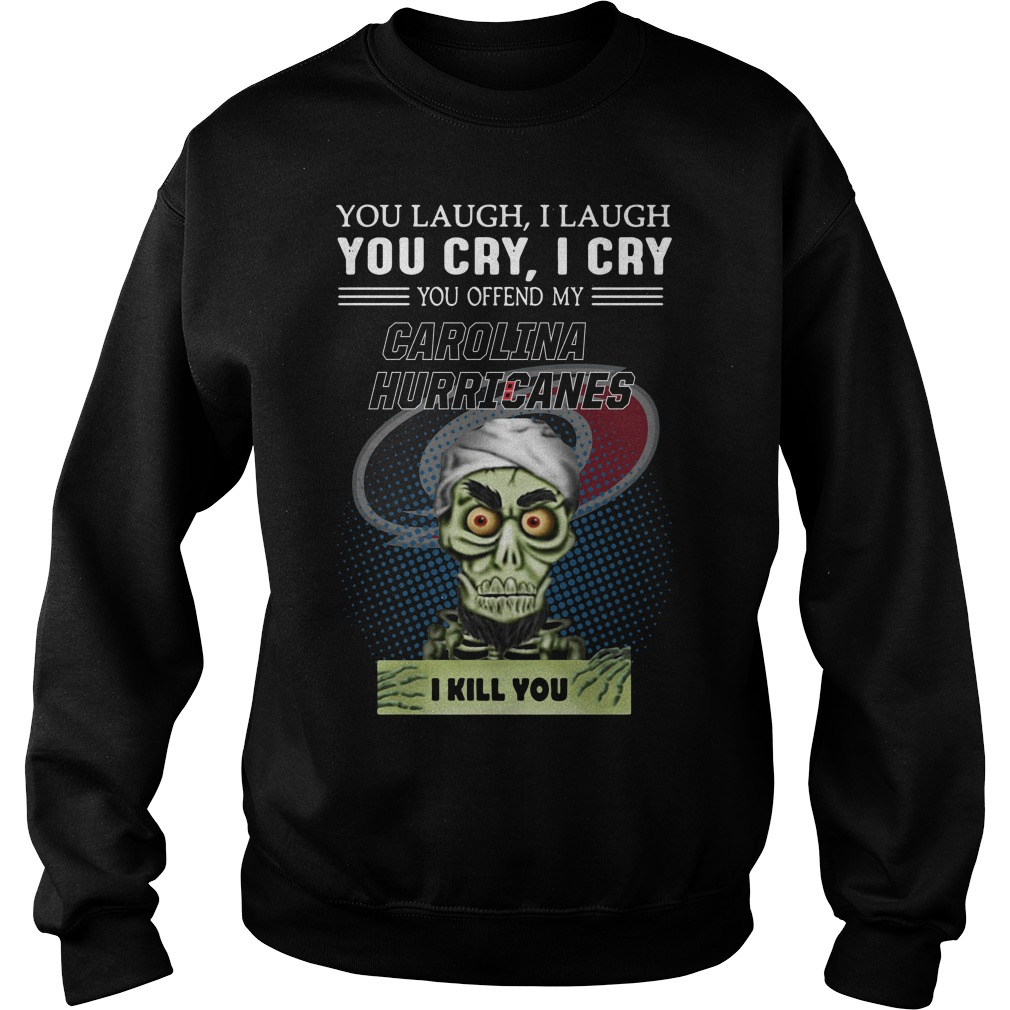 Jeff Dunham You Laugh I Laugh You Cry I Cry You Offend My Hurricanes Sweater