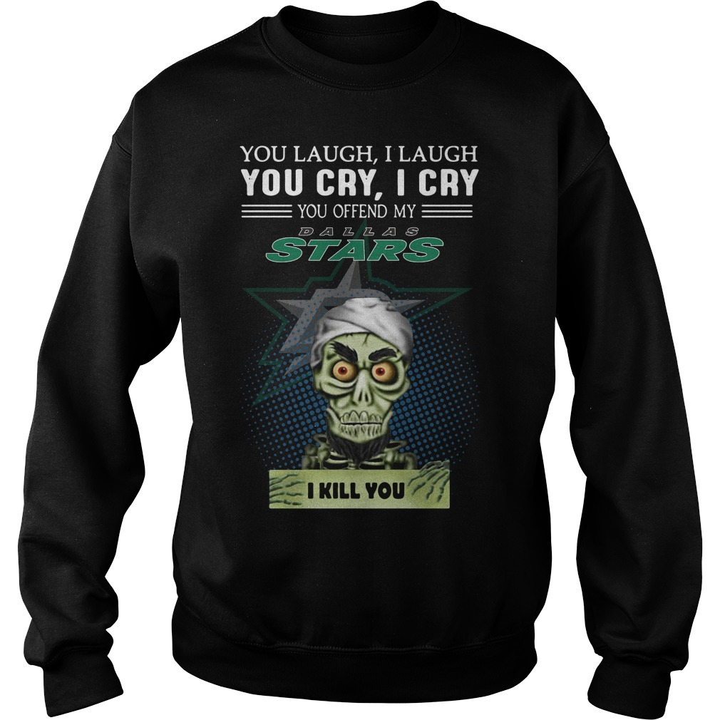 Jeff Dunham You Laugh I Laugh You Cry I Cry You Offend My Dallas Stars Sweater