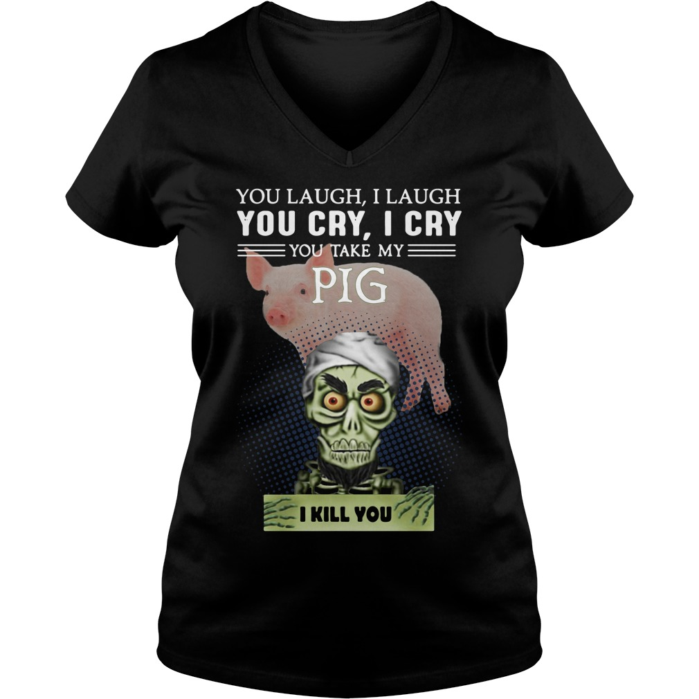 Jeff Dunham You Laugh I Laugh You Cry I Cry You Take My Pig V-neck T-shirt