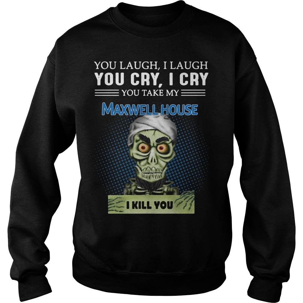 Jeff Dunham Puppet You Laugh I Laugh You Cry I Cry Maxwell House Sweater
