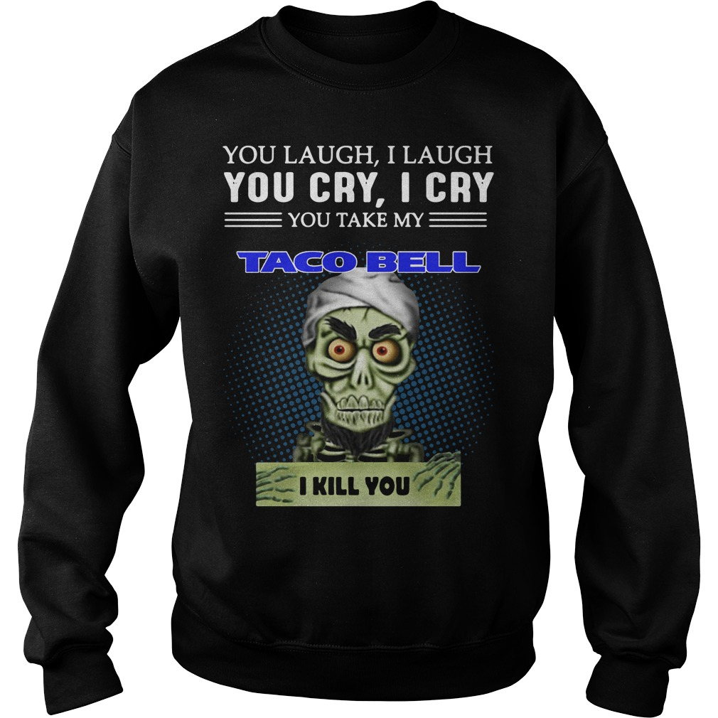 Jeff Dunham Puppet You Laugh I Laugh You Cry I Cry Taco Bell Sweater