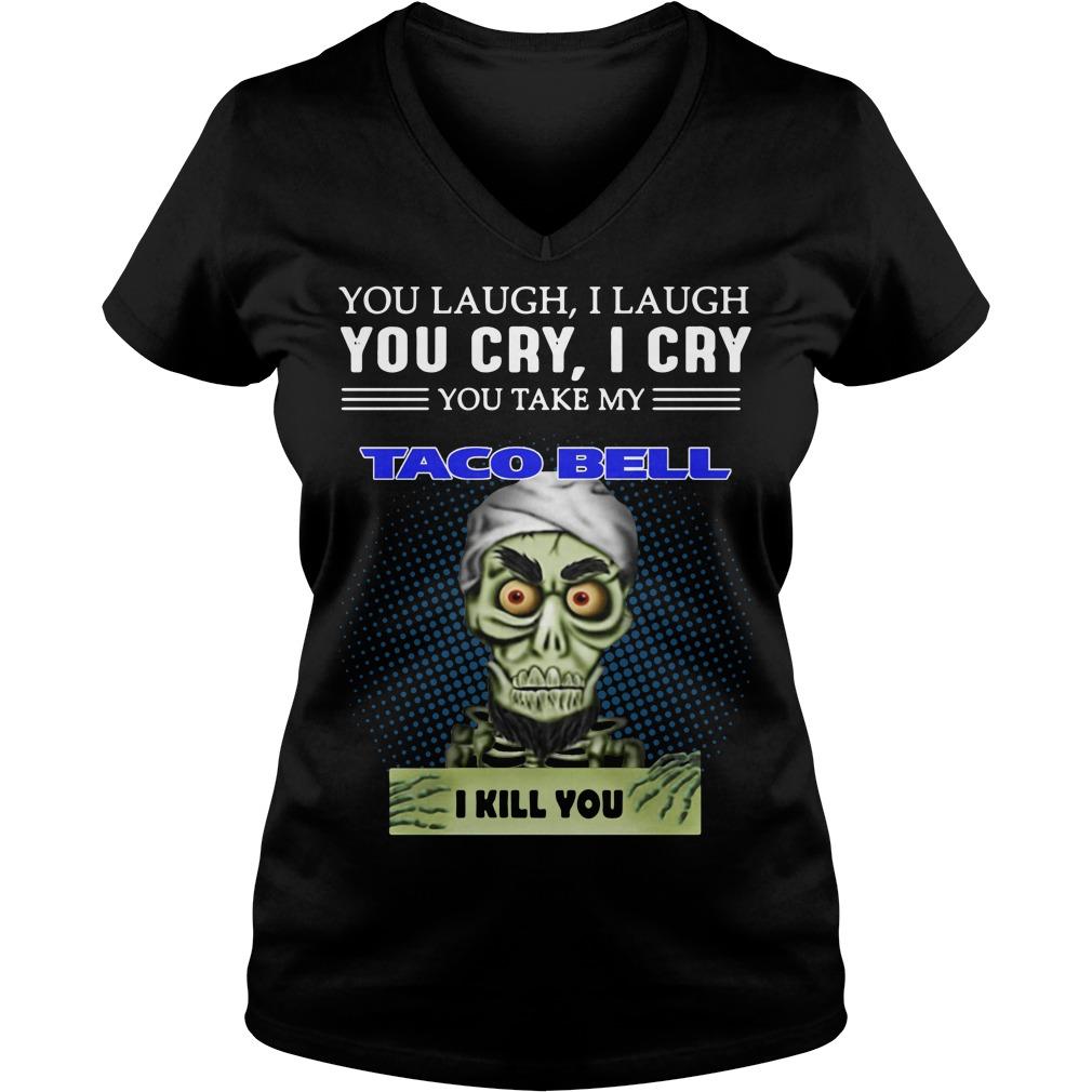 Jeff Dunham Puppet You Laugh I Laugh You Cry I Cry Taco Bell V-neck T-shirt