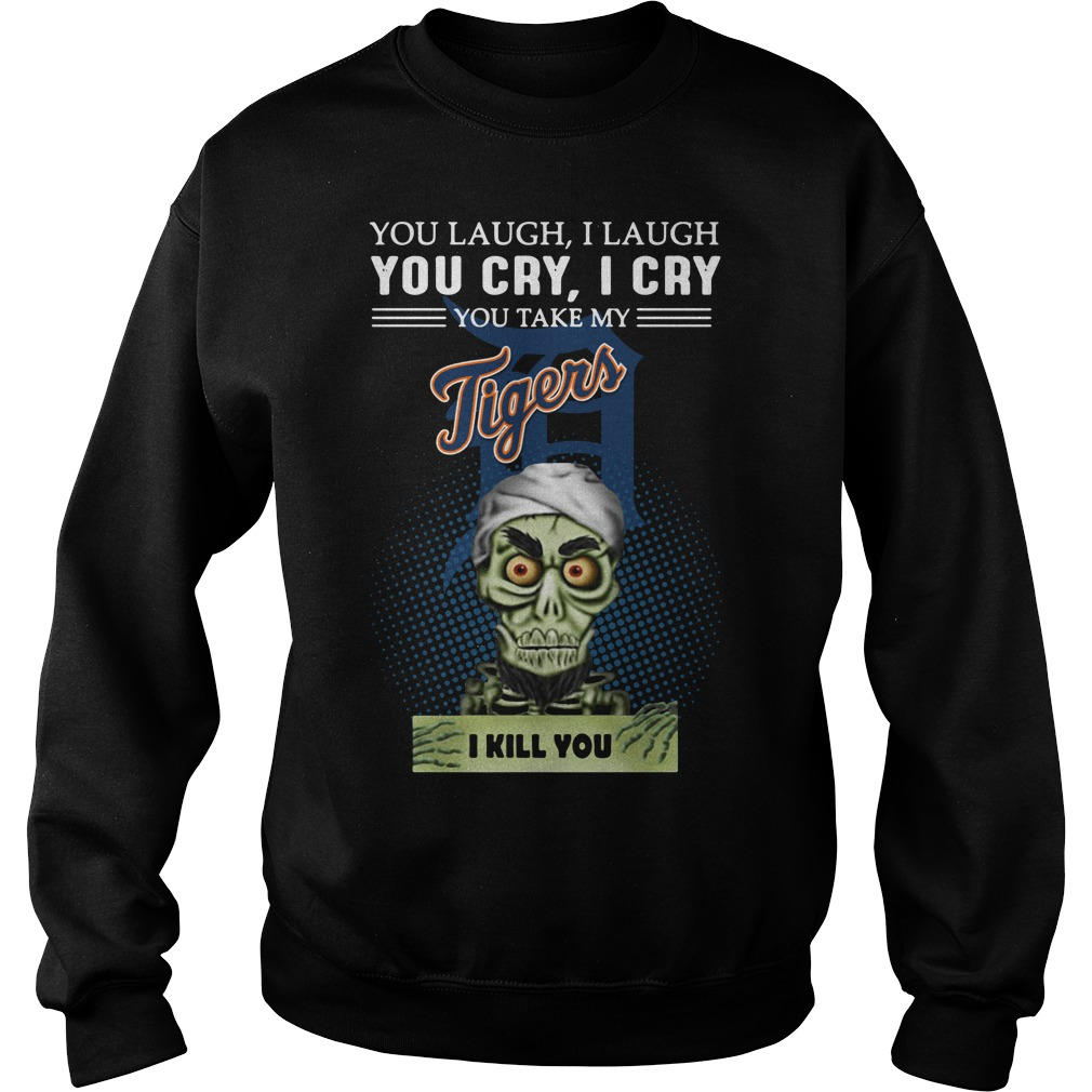 Jeff Dunham Puppet You Laugh I Laugh You Cry I Cry Tigers Sweater
