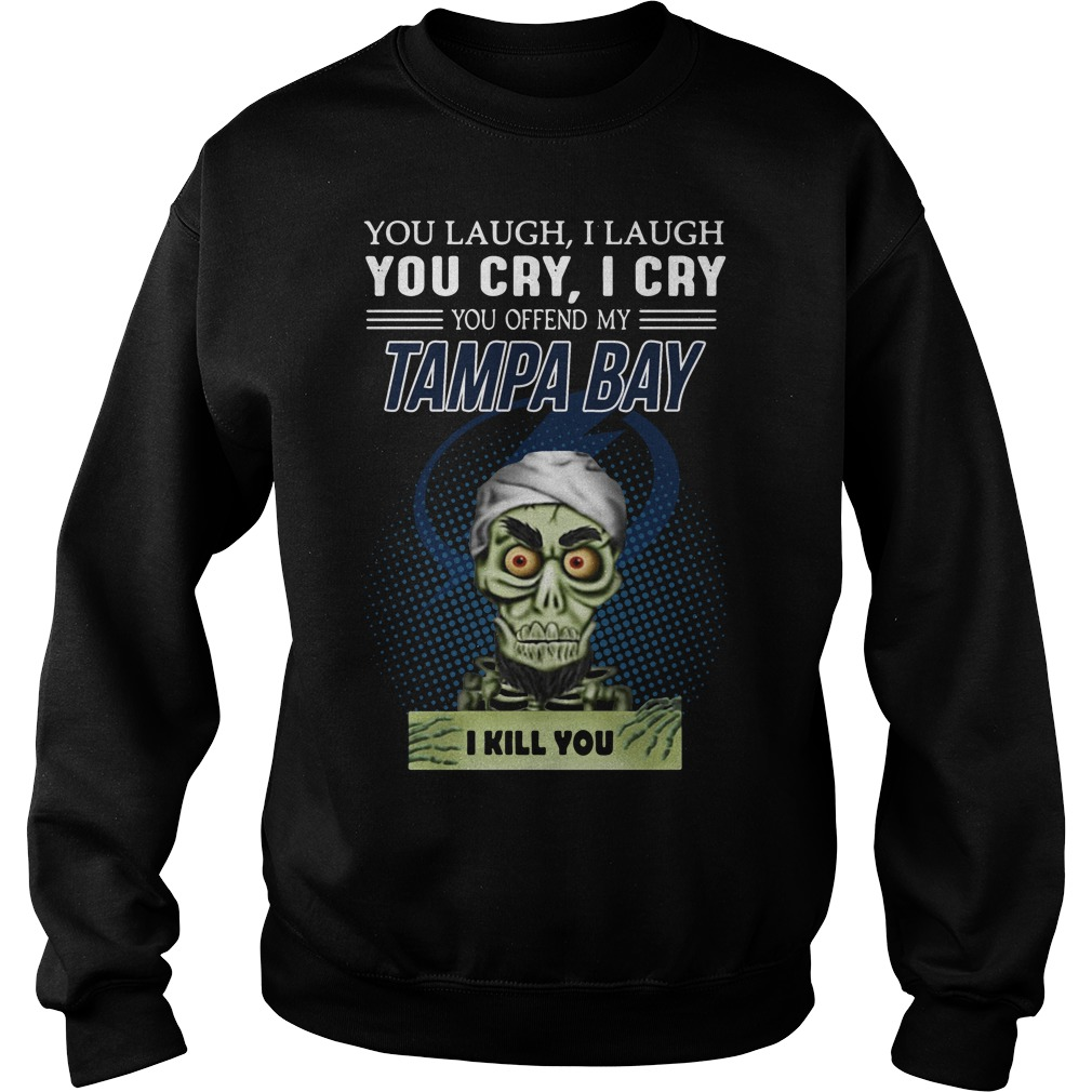 Jeff Dunham You Laugh I Laugh You Cry I Cry You Offend My Tampa Bay Sweater