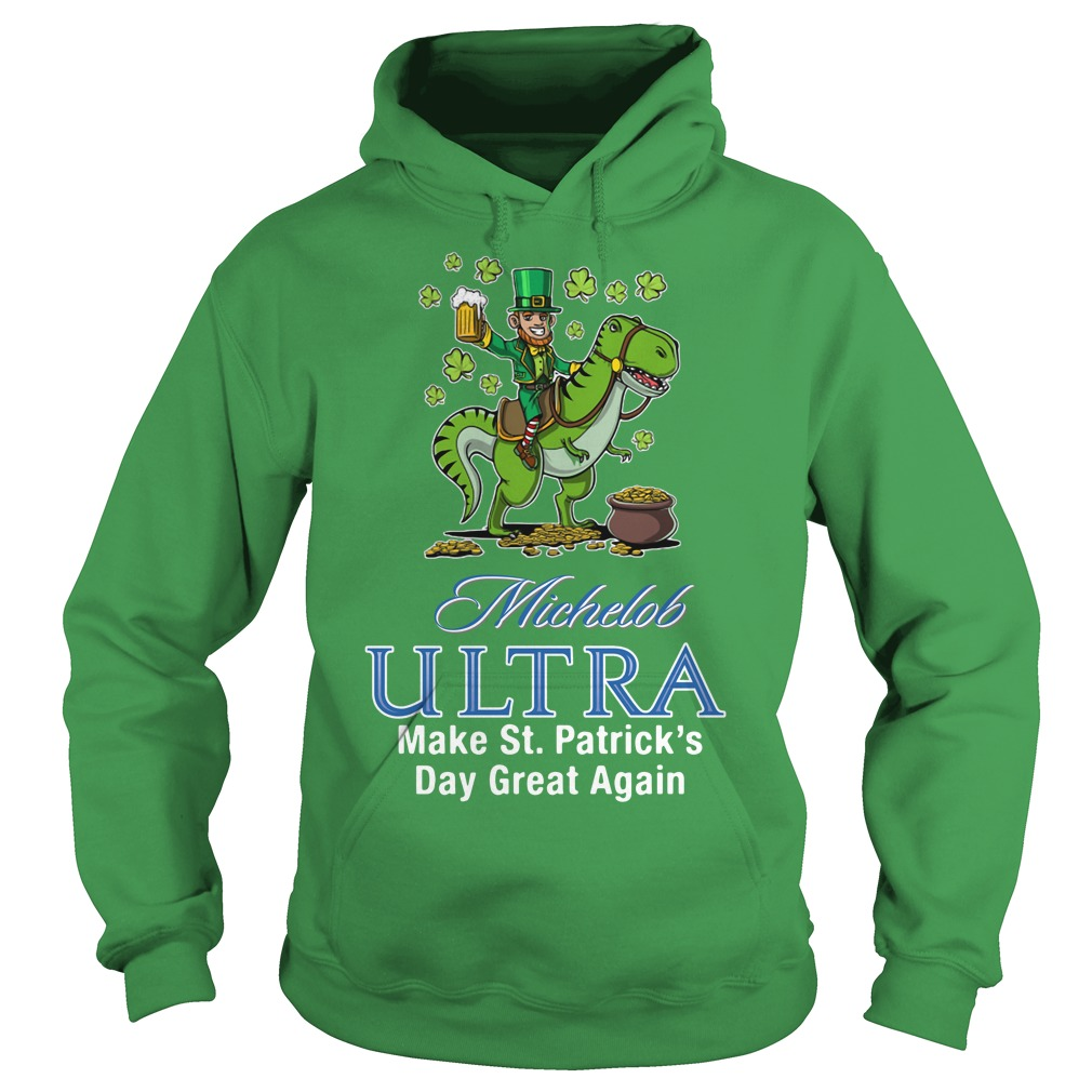Michelob Ultra Make St. Patrick's Day Great Again Hoodie
