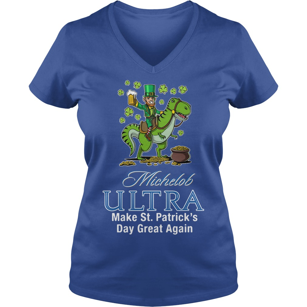 Michelob Ultra Make St. Patrick's Day Great Again V-neck T-shirt