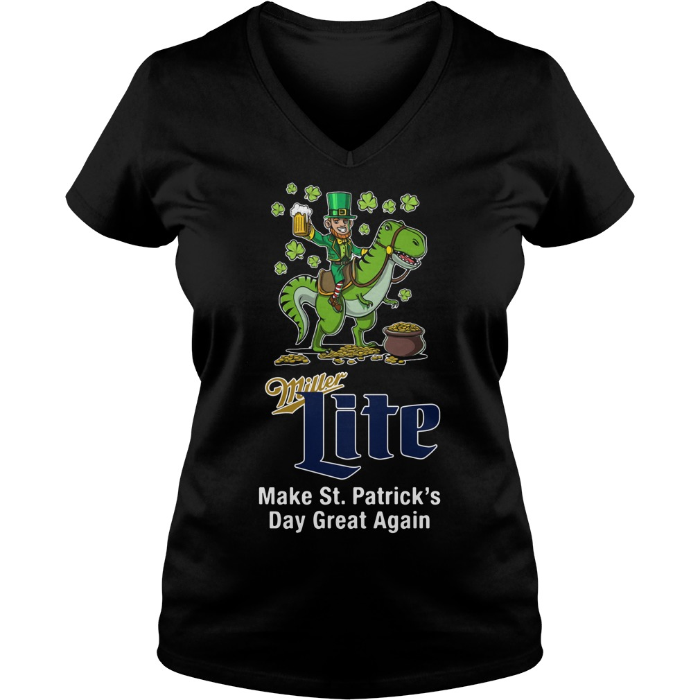 Miller Lite Make St. Patrick's Day Great Again V-neck T-shirt