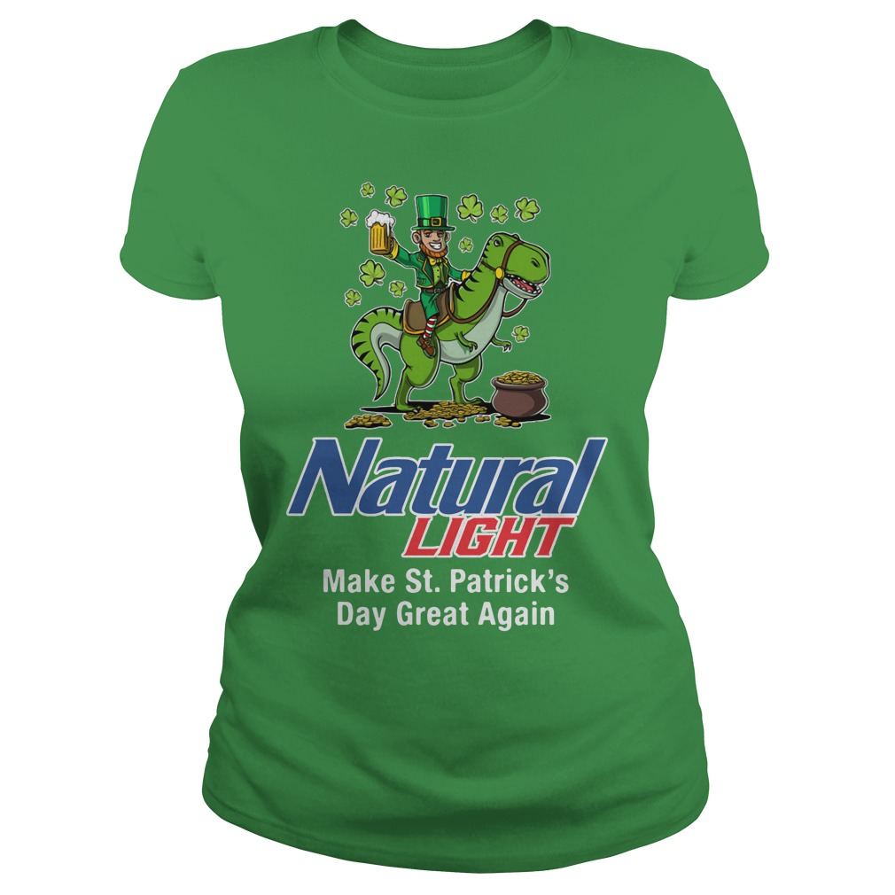 Natural Light Make St. Patrick's Day Great Again Ladies Tee
