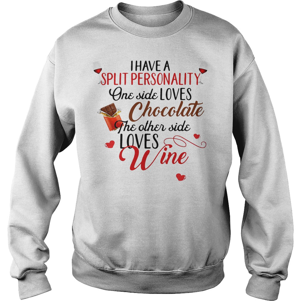 I Have A Split Personality One Side Loves Chocolate The Other Side Loves Sweater