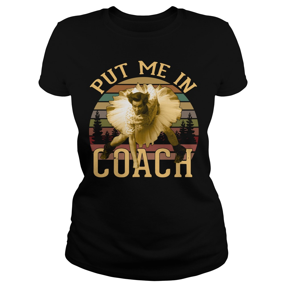 Vintage Ace Ventura Put Me In Coach Ladies Tee