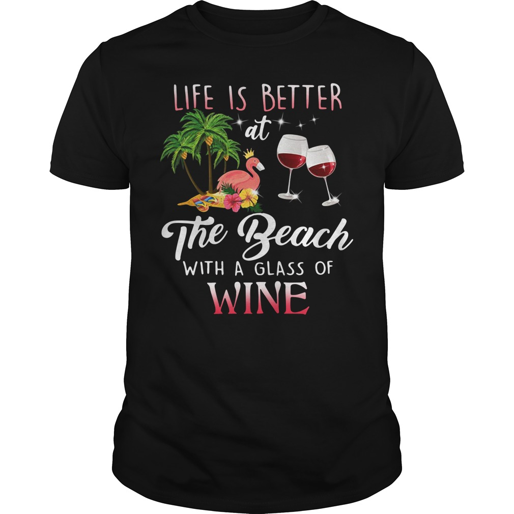 Flamingo Life Is Better The Beach With A Glass Of Wine Guys Shirt