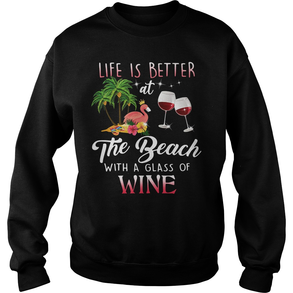 Flamingo Life Is Better The Beach With A Glass Of Wine Sweater