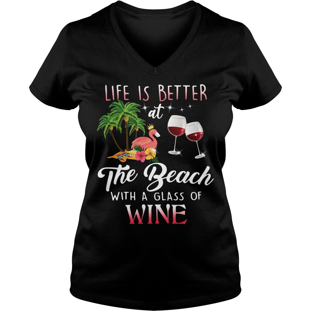 Flamingo Life Is Better The Beach With A Glass Of Wine V-neck T-shirt
