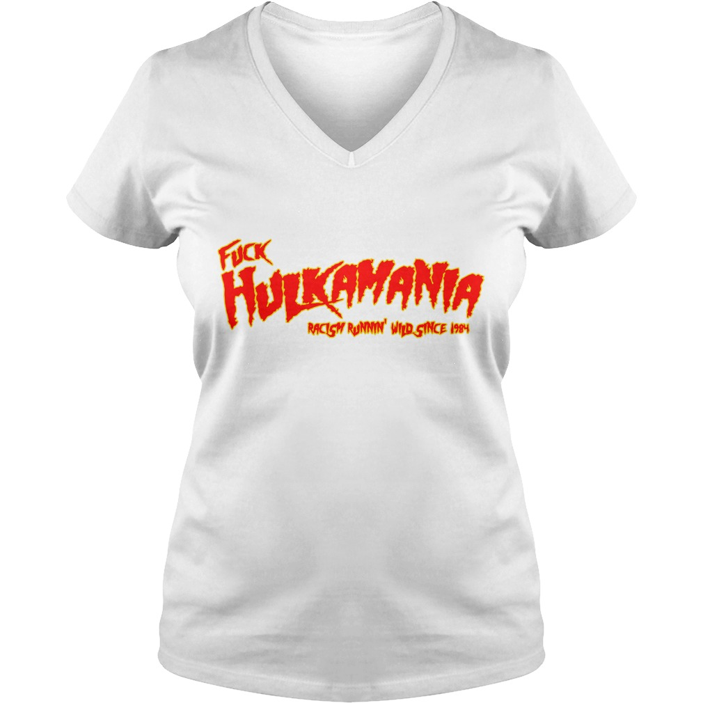 Fuck Hulkamania Racism Runnin' Wild Since 1984 V-neck T-shirt
