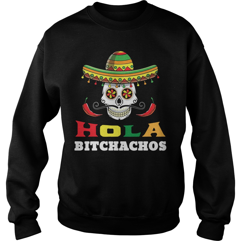 Hola Bitchachos Sweater