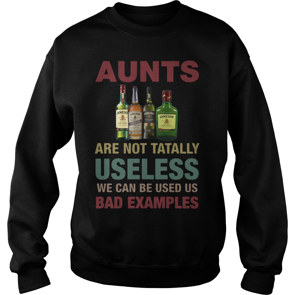 Jameson Aunts Are Not Totally Useless We Can Be Used Us Bad Sweater