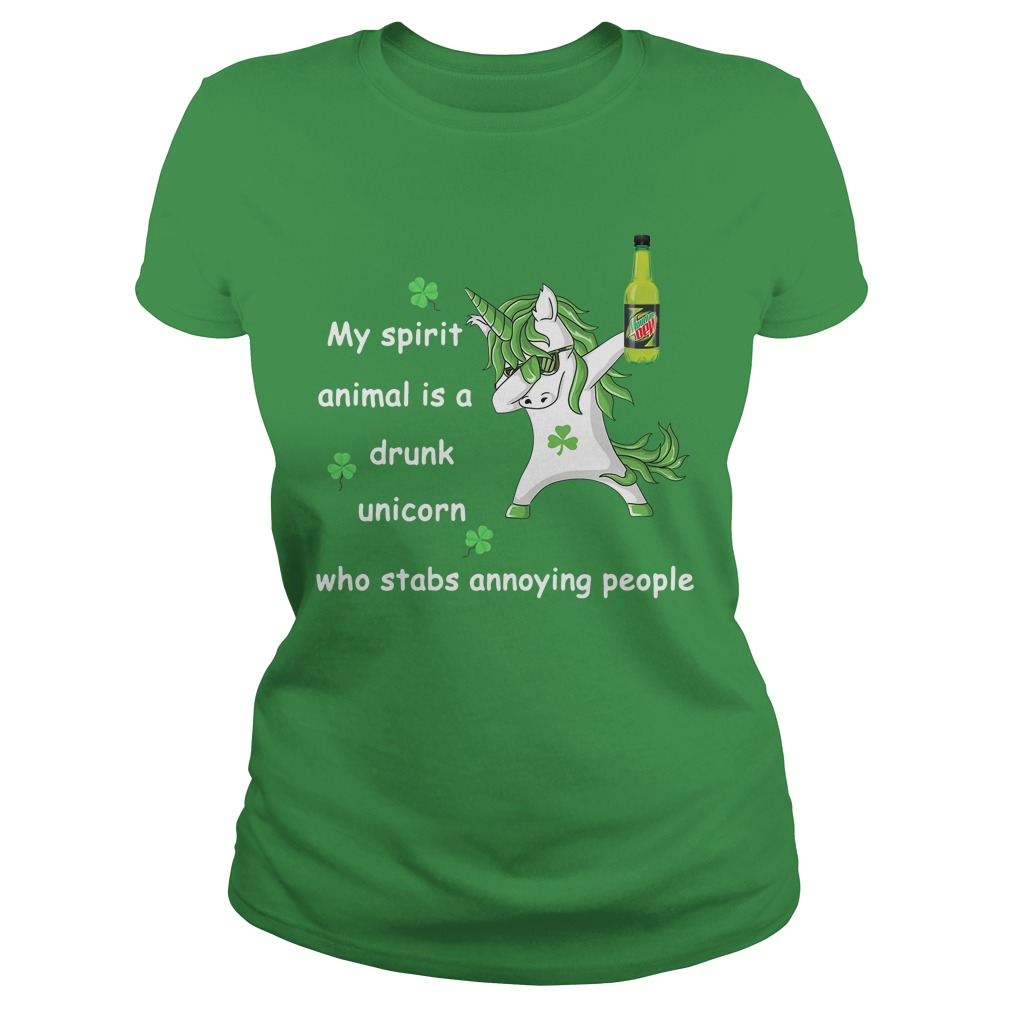 Mtn Dew My Spirit Animal Is A Drunk Unicorn Who Stabs Annoying People Ladies Tee