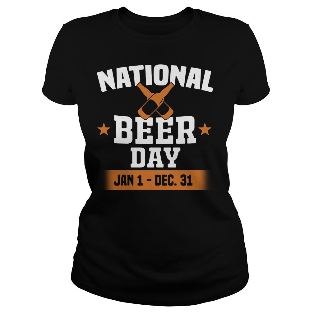 National Beer Day Jan 1 Dec 31 Ladies Tee