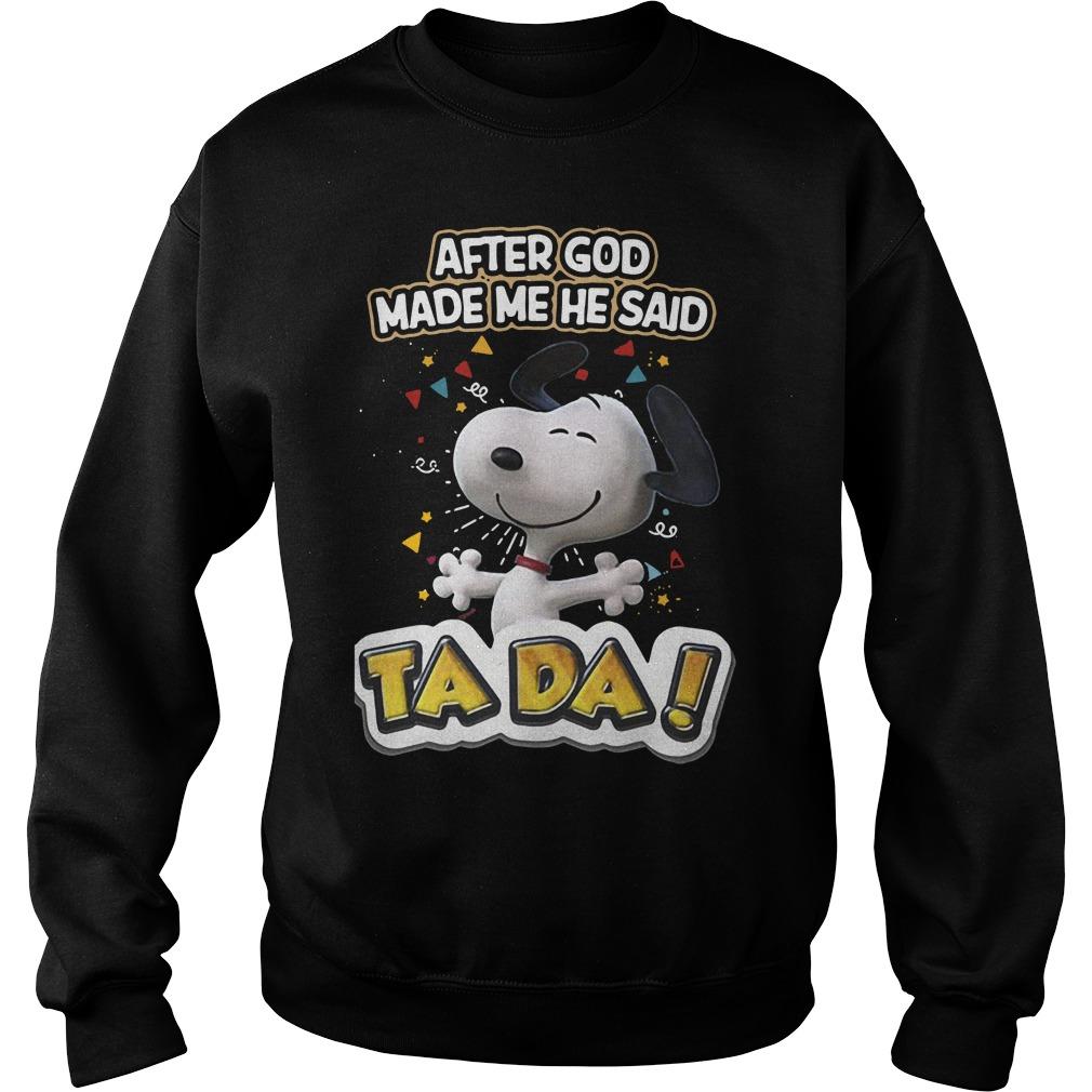 Snoopy After God Made Me He Said Ta Da Sweater