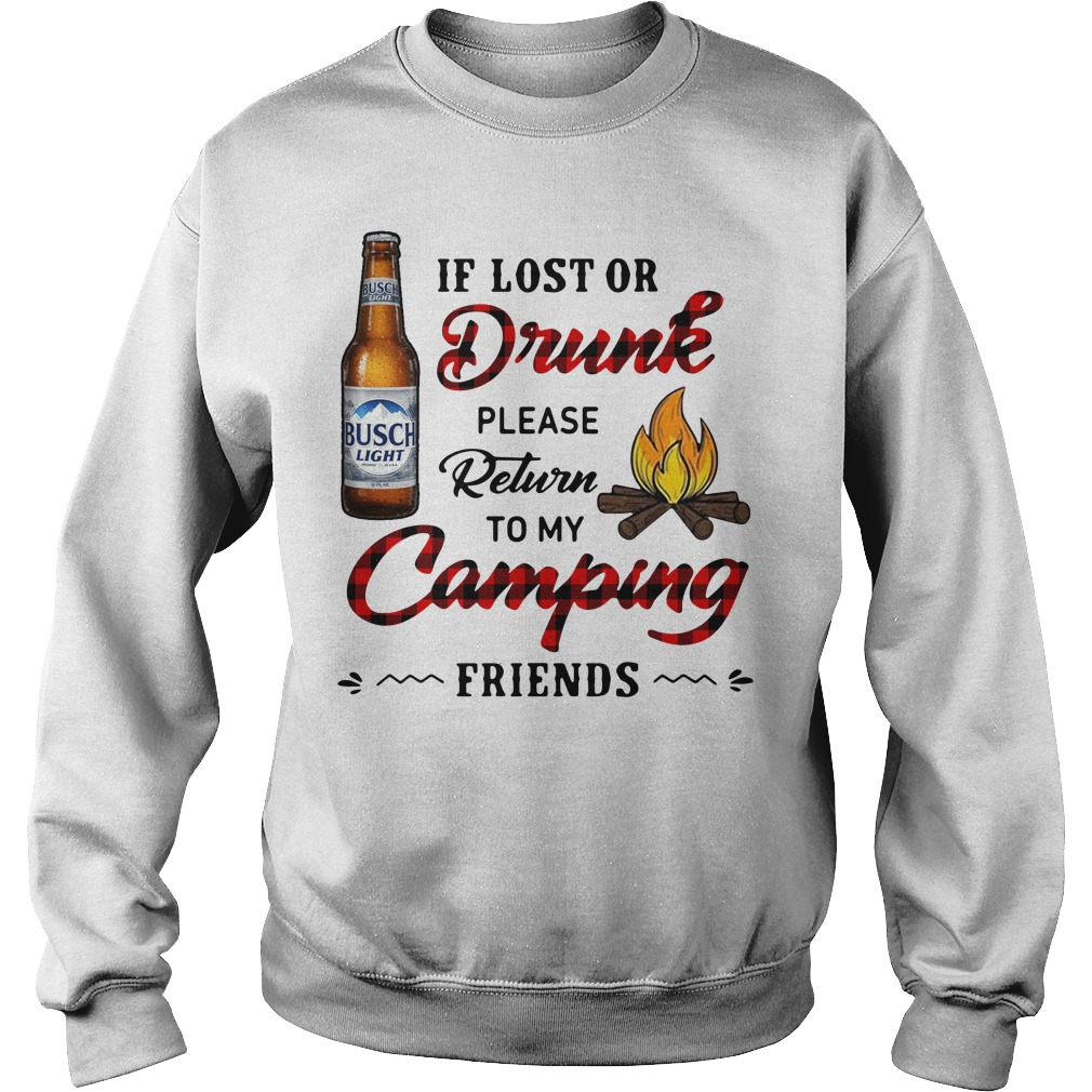 Busch Light If Lost Or Drunk Please Return To My Camping Friends Sweater
