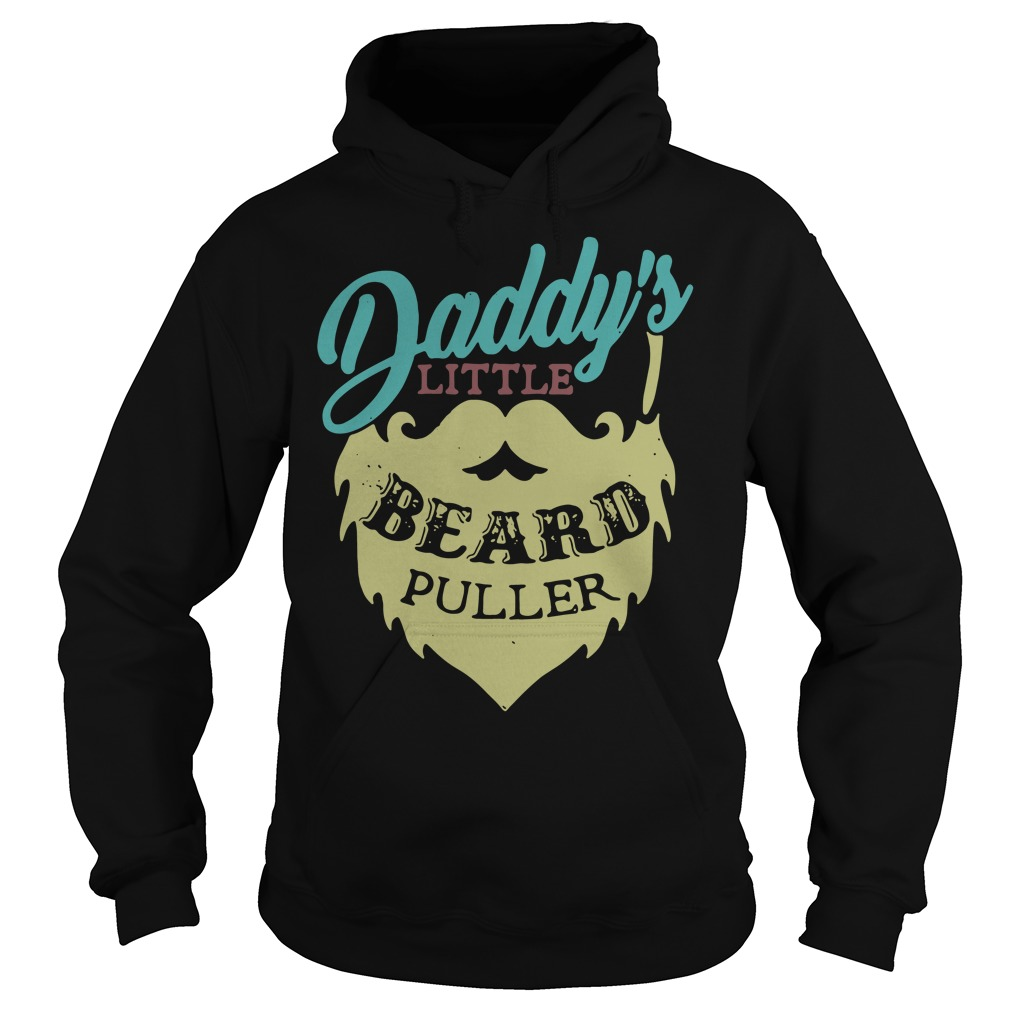 Daddy's Little Beard Puller Hoodie